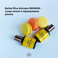 Активатор клея Barhat Glue Activator Banana