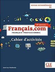 Français.com 3e Édition Intermédiaire Cahier