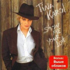 CD диск. Тина Кароль - Show Me Your Love